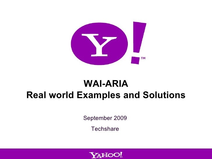 WAI-ARIA Real world Examples and Solutions September 2009 Techshare