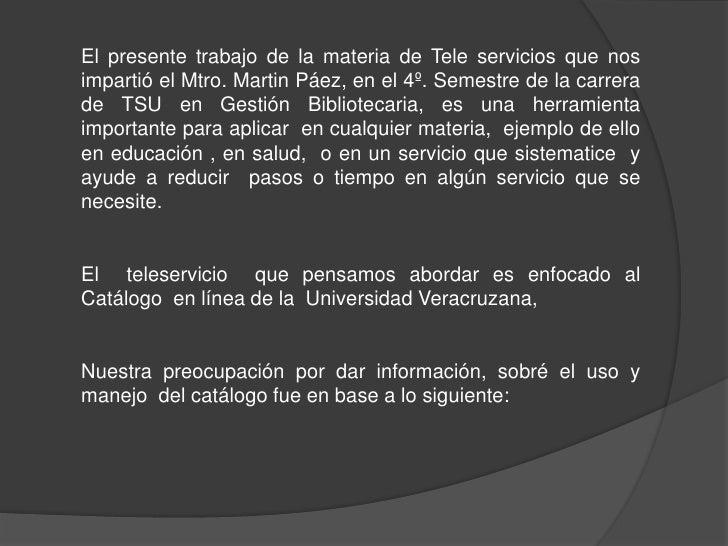 El presente trabajo de la materia de Tele servicios que nos impartió el Mtro. Martin Páez, en el 4º. Semestre de la carrer...