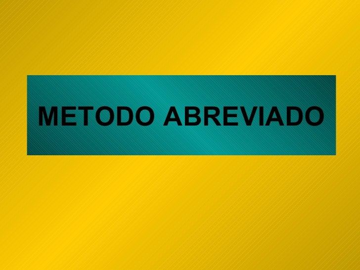 METODO ABREVIADO