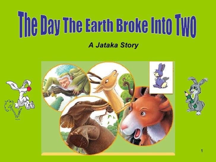 The Day The Earth Broke Into Two A Jataka Story