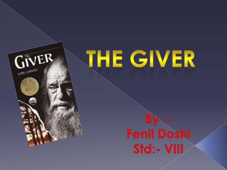 The giver<br />By :-<br />Fenil Doshi<br />Std:- VIII<br />