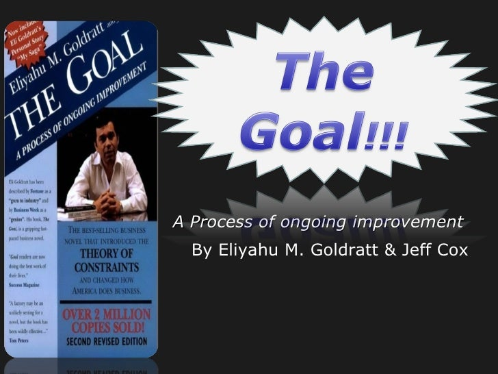 review of the goal by eliyahu The goal: a process of ongoing improvement ebook: eliyahu m goldratt, jeff cox, david whitford: amazoncom harvard business review 'like mrs fields and her cookies one of eli goldratt's convictions was that the goal of an individual or an organization should not be defined in.