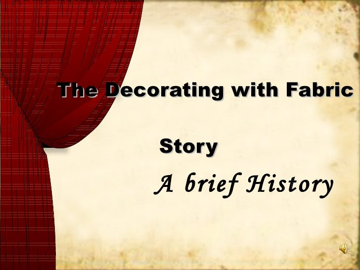 The Decorating with Fabric  Story A brief History