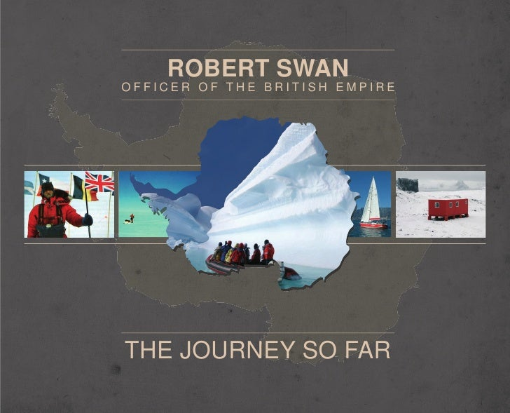 ROBERT SWAN OFFICER OF THE BRITISH EMPIRE     THE JOURNEY SO FAR
