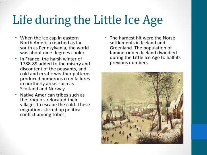 the little ice age essay This essay will discuss about what the lia brought to our ancient ancestors and how impact of latest little ice age on human population print reference this.