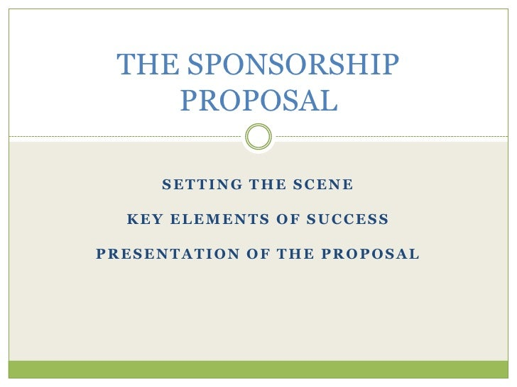 the sponsorship proposal setting the scenekey elements of successpresentation