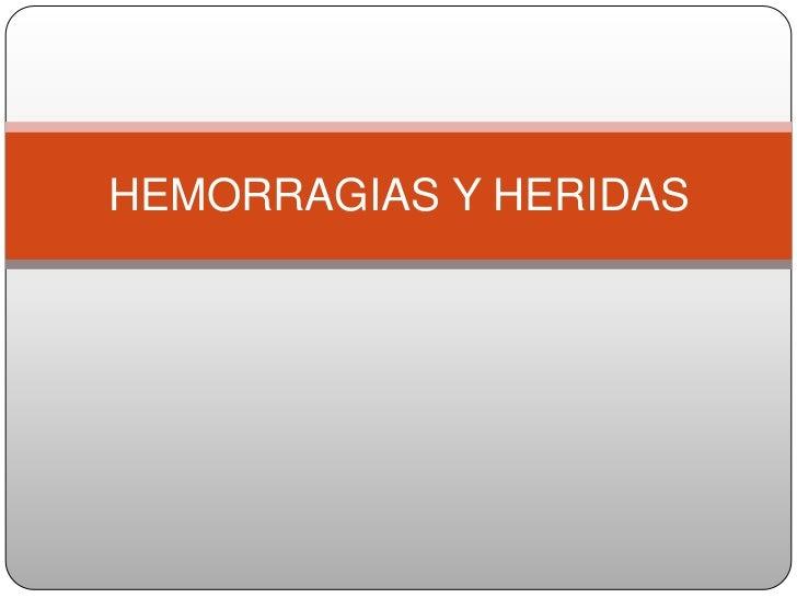 HEMORRAGIAS Y HERIDAS<br />