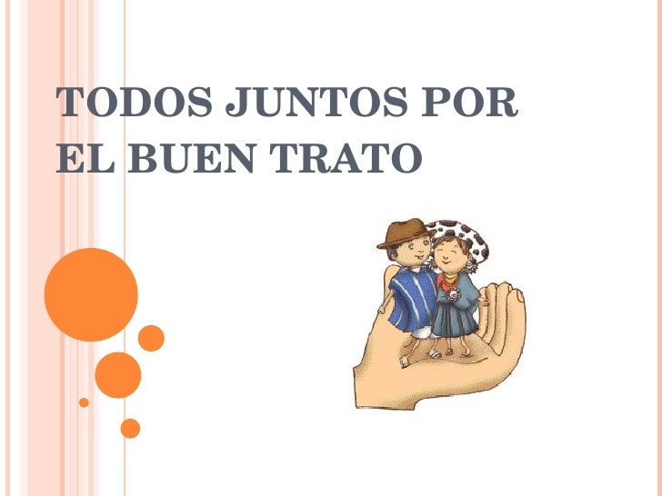 TODOS JUNTOS POR EL BUEN TRATO