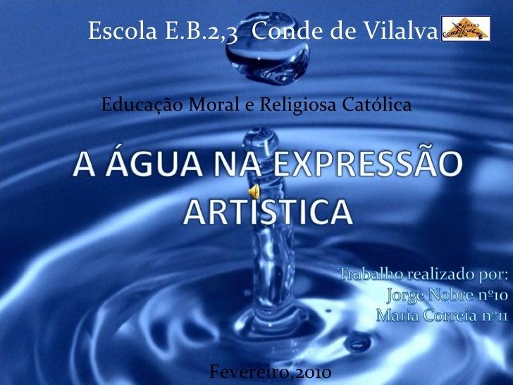 Escola E.B.2,3  Conde de Vilalva Educação Moral e Religiosa Católica Fevereiro,2010