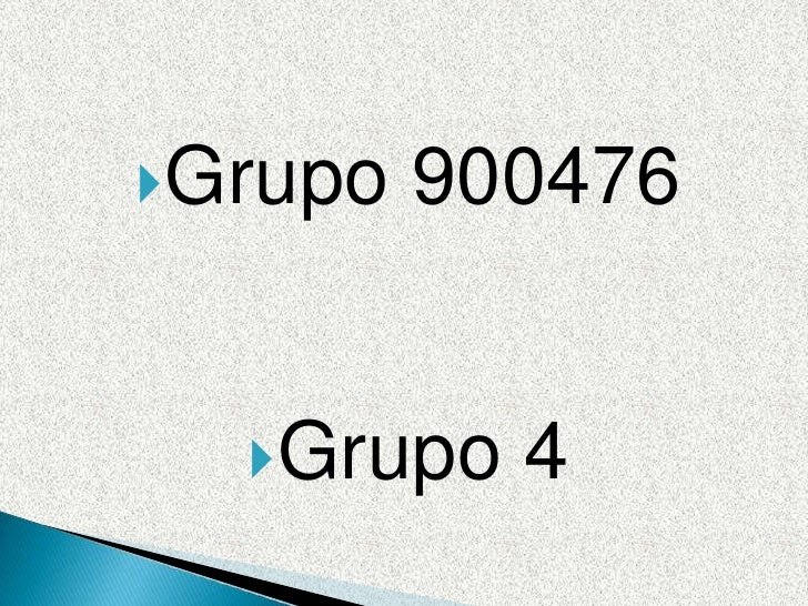 Grupo 900476<br />Grupo 4<br />
