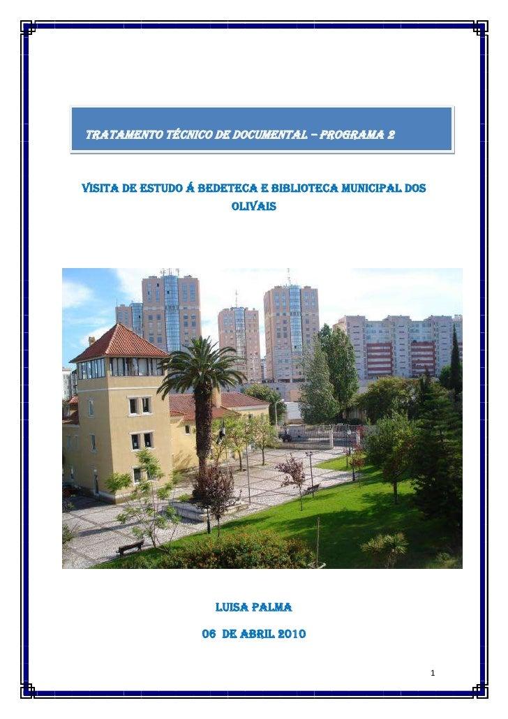 Tratamento Técnico de Documental – Programa 2<br />Visita de Estudo á Bedeteca e Biblioteca Municipal dos Olivais<br /...