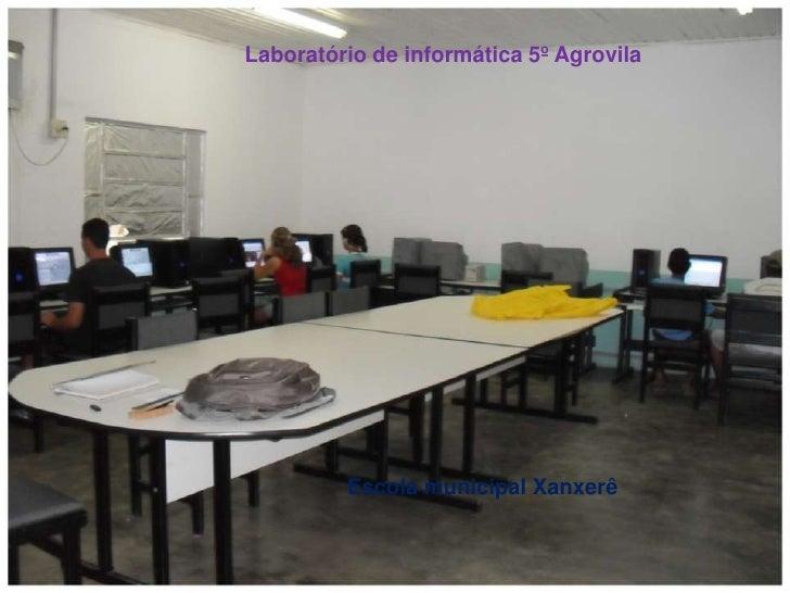 Laboratório de informática 5º Agrovila <br />                                            Escola...