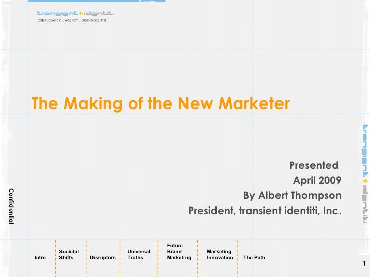 Presented by Transient Identiti The Making of the New Marketer The Path Forward to Capitalize on Workplace Opportunities