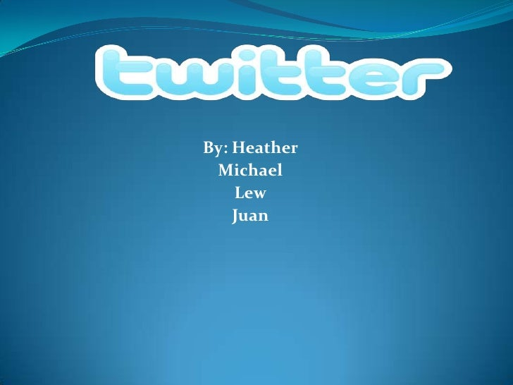 By: Heather<br />Michael<br />Lew<br />Juan<br />