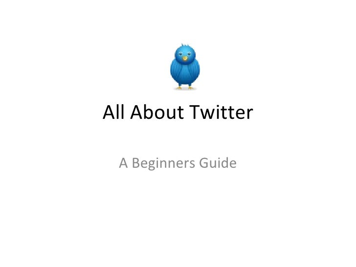 All About Twitter A Beginners Guide