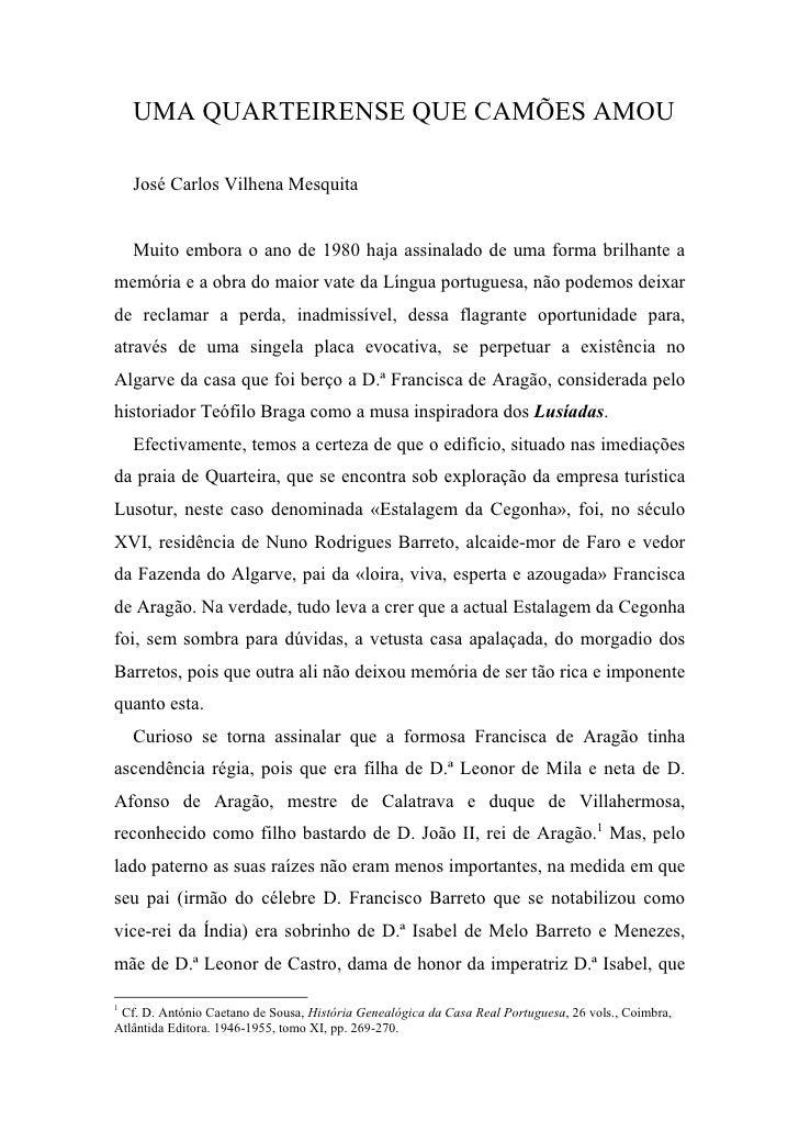 UMA QUARTEIRENSE QUE CAMÕES AMOU      José Carlos Vilhena Mesquita       Muito embora o ano de 1980 haja assinalado de uma...