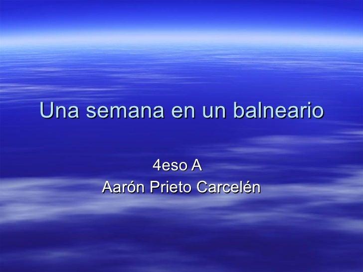 Una semana en un balneario 4eso A  Aarón Prieto Carcelén