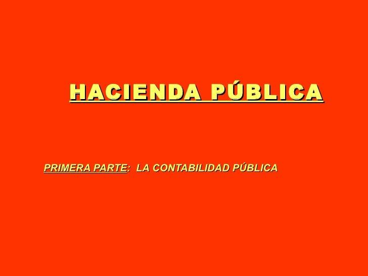 """HACIENDA PÚBLICA SEGUNDA PARTE :  LA HACIENDA PÚBLICA Objetivos de la Bolilla Tener en claro el concepto de """"Hacienda Públ..."""