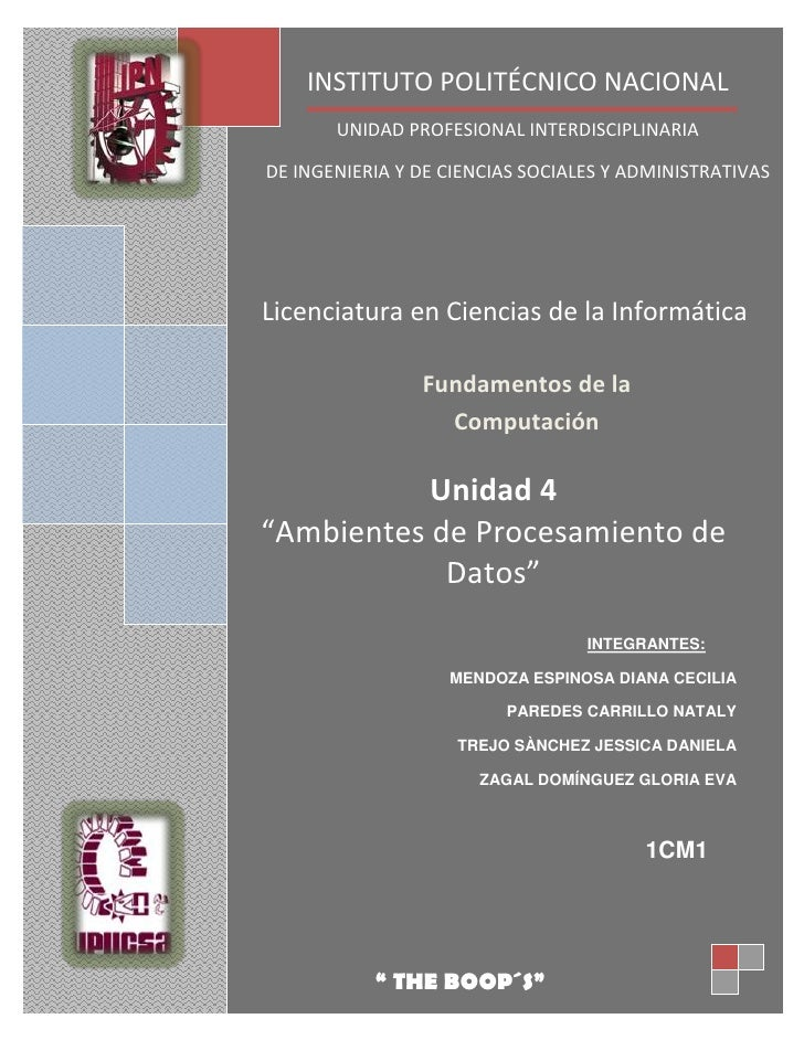 """Unidad 4""""Ambientes de Procesamiento de Datos"""" INTEGRANTES:MENDOZA ESPINOSA DIANA CECILIAPAREDES CARRILLO NATALYTREJO SÀNCH..."""