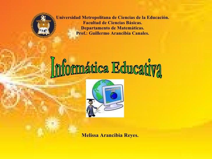 Universidad Metropolitana de Ciencias de la Educación. Facultad de Ciencias Básicas. Departamento de Matemáticas. Prof.: G...