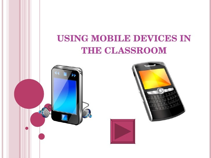USING MOBILE DEVICES IN THE CLASSROOM