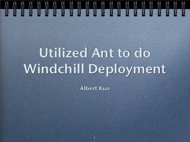 Utilized Ant to do Windchill Deployment
