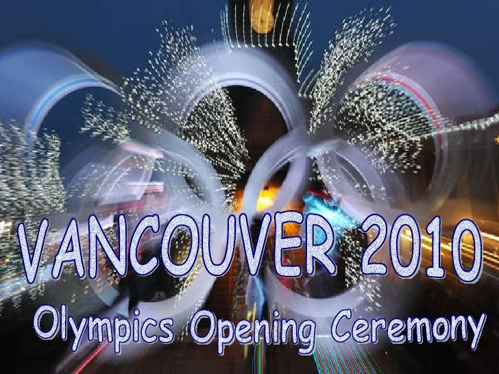 Olympics Opening Ceremony  VANCOUVER 2010