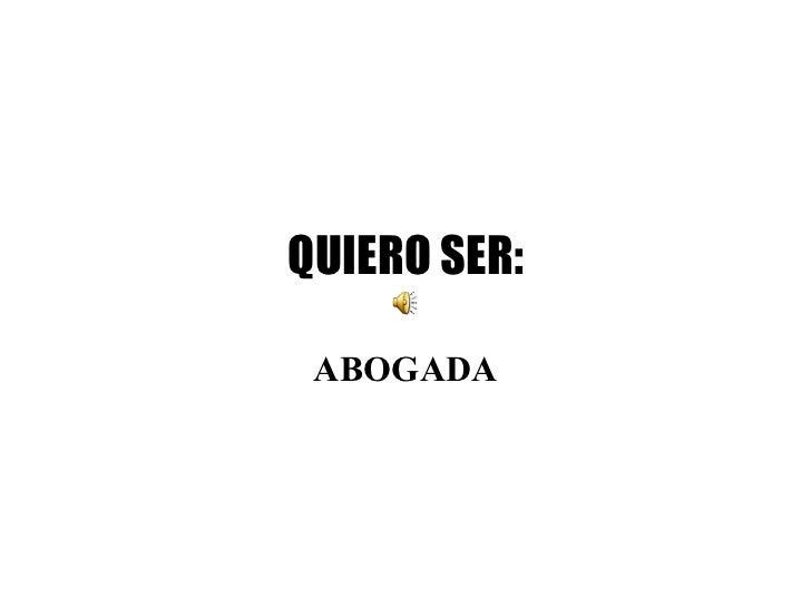 QUIERO SER: ABOGADA