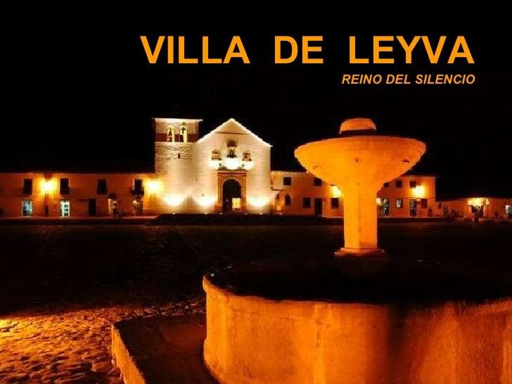 VILLA  DE  LEYVA REINO DEL SILENCIO