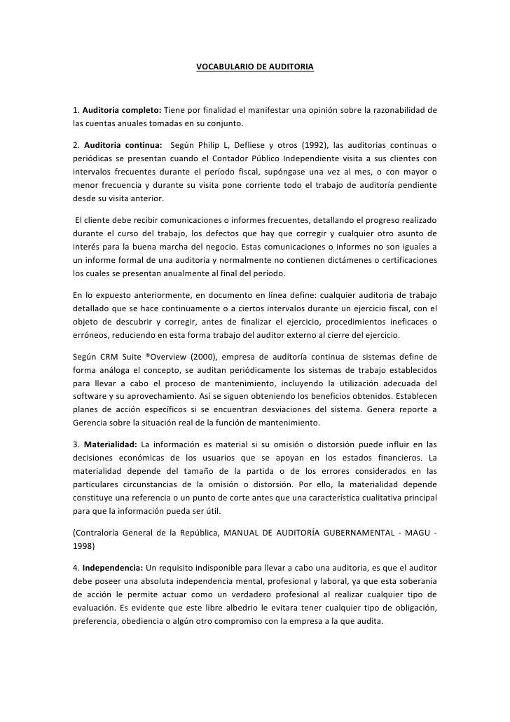 VOCABULARIO DE AUDITORIA    1. Auditoria completo: Tiene por finalidad el manifestar una opinión sobre la razonabilidad de...