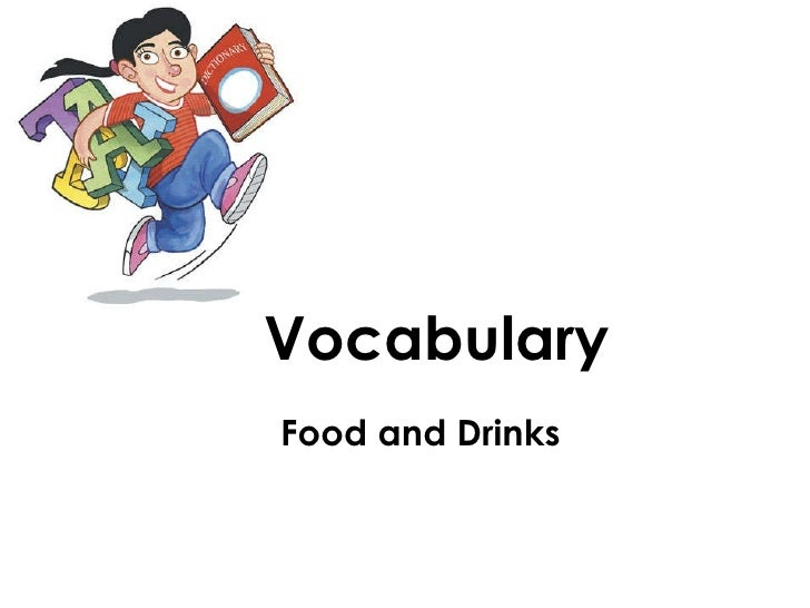 Vocabulary   Food and Drinks