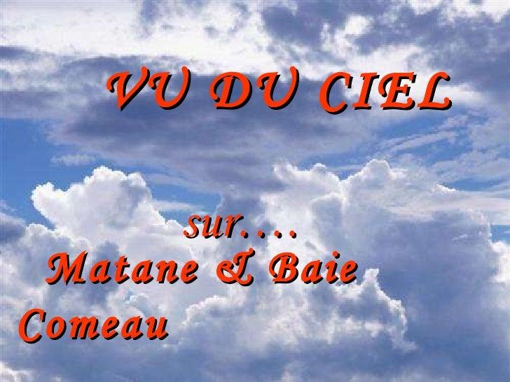 VU DU CIEL  sur…. Matane & Baie Comeau
