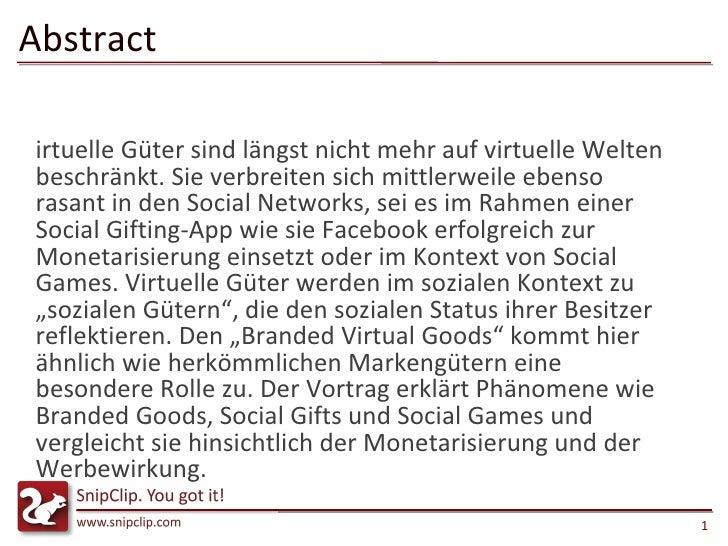 Abstract <ul><li>Virtuelle Güter sind längst nicht mehr auf virtuelle Welten beschränkt. Sie verbreiten sich mittlerweile ...