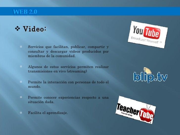 <ul><li>Servicios que facilitan, publicar, compartir y consultar y descargar videos producidos por miembros de la comunida...