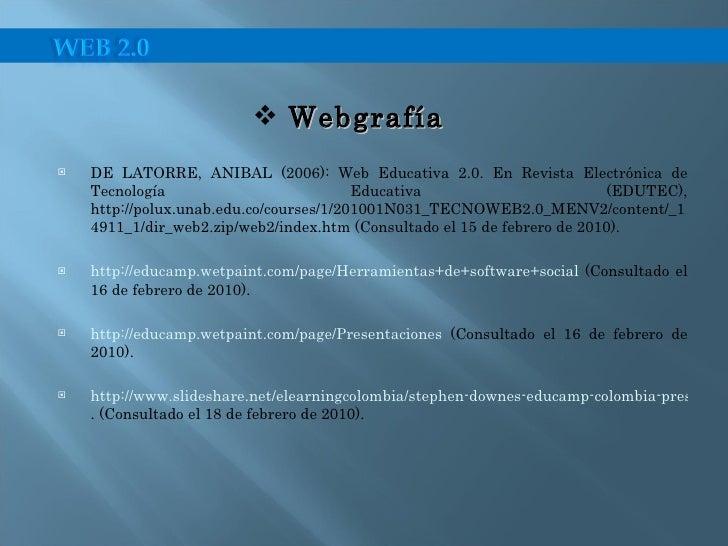 <ul><li>DE LATORRE, ANIBAL (2006): Web Educativa 2.0. En Revista Electrónica de Tecnología Educativa (EDUTEC), http://polu...