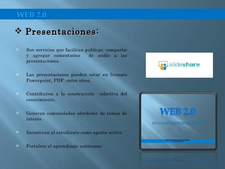 <ul><li>Son servicios que facilitan publicar, compartir y agregar comentarios  de audio a las presentaciones. </li></ul><u...