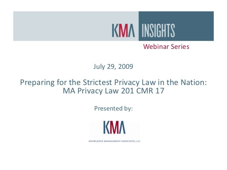 Webinar Series<br />July 29, 2009<br />Preparing for the Strictest Privacy Law in the Nation:            MA Privacy Law 20...