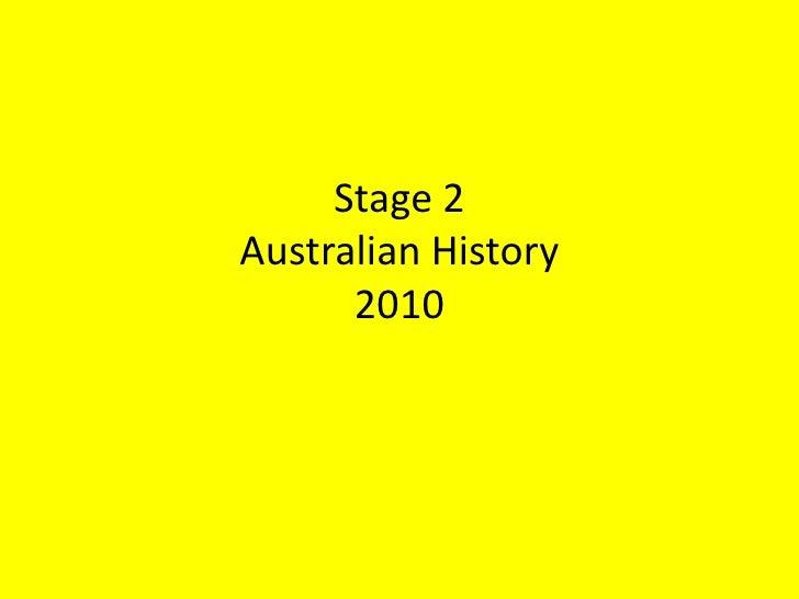 Stage 2Australian History2010<br />