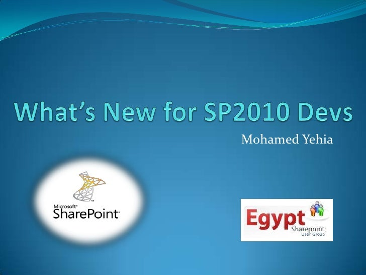 What's New for SP2010 Devs<br />Mohamed Yehia<br />