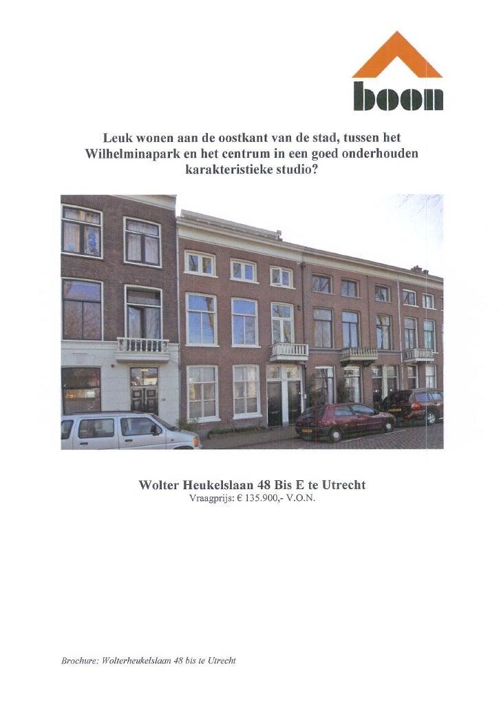Wolter Heukelslaan 48 Bis E,3581 ST Utrecht (www.boonmakelaars.nl)