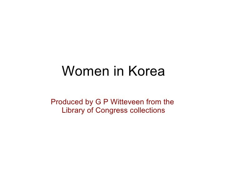 Women in Korea Produced by G P Witteveen from the  Library of Congress collections