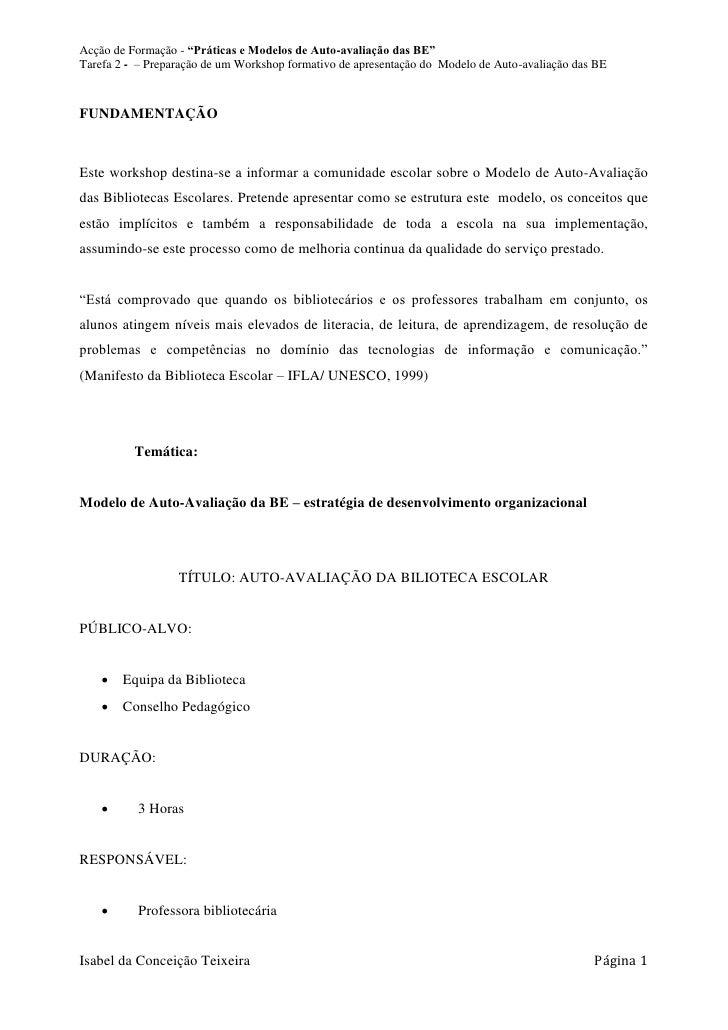 """Acção de Formação - """"Práticas e Modelos de Auto-avaliação das BE"""" Tarefa 2 - – Preparação de um Workshop formativo de apre..."""