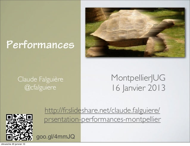 Performances               Claude Falguière                    MontpellierJUG                 @cfalguiere                 ...