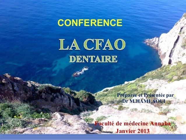 Préparée et Présentée par Dr M.HAMLAOUI CONFERENCE Faculté de médecine Annaba Janvier 2013