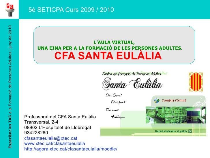 Experiències TAC  a la Formació de Persones Adultes | juny de 2010 Professorat del CFA Santa Eulàlia Transversal, 2-4 0890...