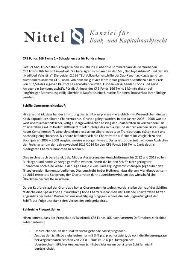 CFB Fonds 166 Twins 1 – Schadenersatz für FondsanlegerFast 59 Mio. US-$ haben Anleger in den im Jahr 2008 über die Commerz...