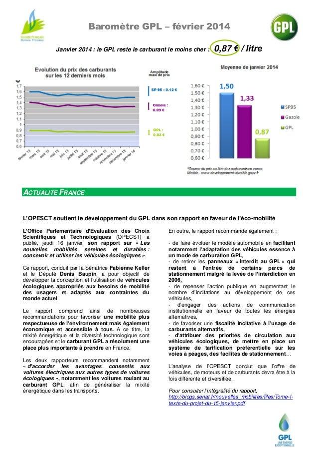 Baromètre GPL – février 2014 Janvier 2014 : le GPL reste le carburant le moins cher :  0,87 € / litre  ACTUALITE FRANCE L'...