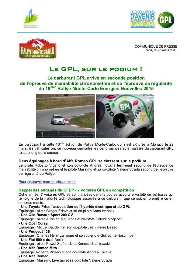 COMMUNIQUÉ DE PRESSE Paris, le 23 mars 2015 Le GPL, sur le podium ! Le carburant GPL arrive en seconde position de l'épreu...