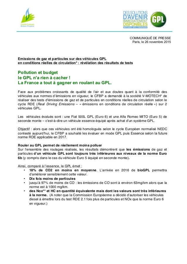 COMMUNIQUÉ DE PRESSE Paris, le 26 novembre 2015 Emissions de gaz et particules sur des véhicules GPL en conditions réelles...