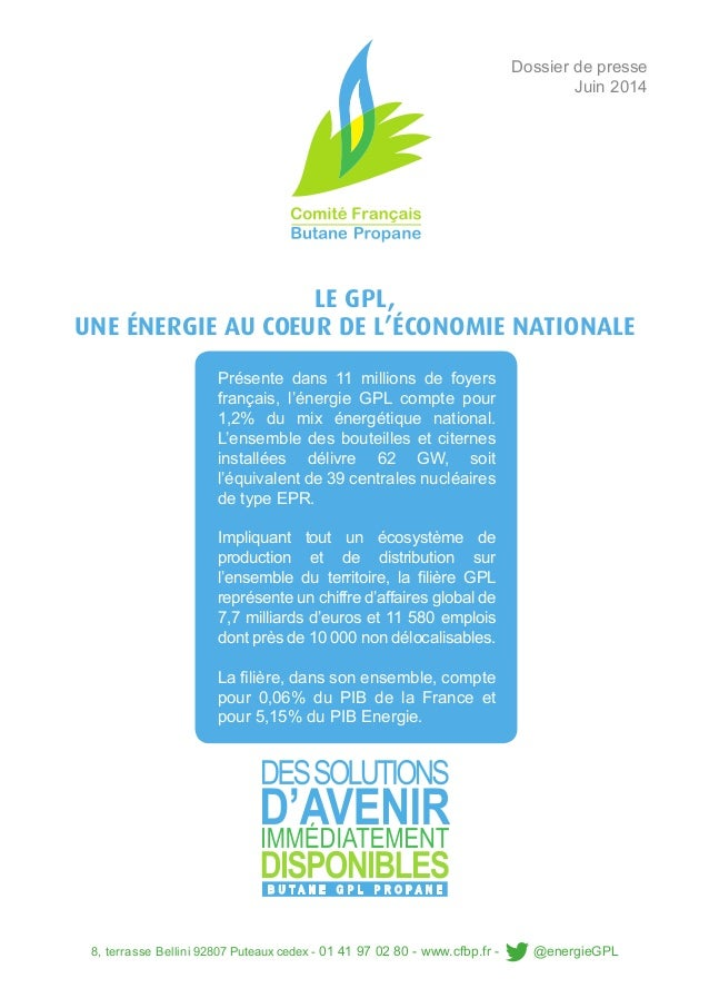8, terrasse Bellini 92807 Puteaux cedex - 01 41 97 02 80 - www.cfbp.fr - @energieGPL Présente dans 11 millions de foyers f...